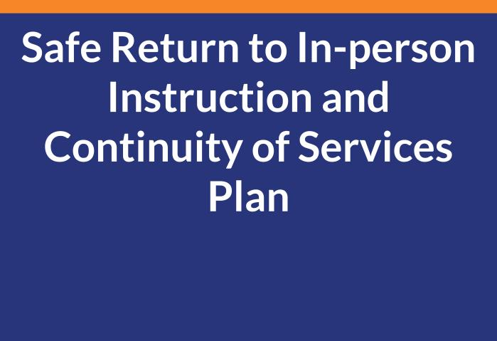Safe Return to In-person Instruction and Continuity of Services Plan